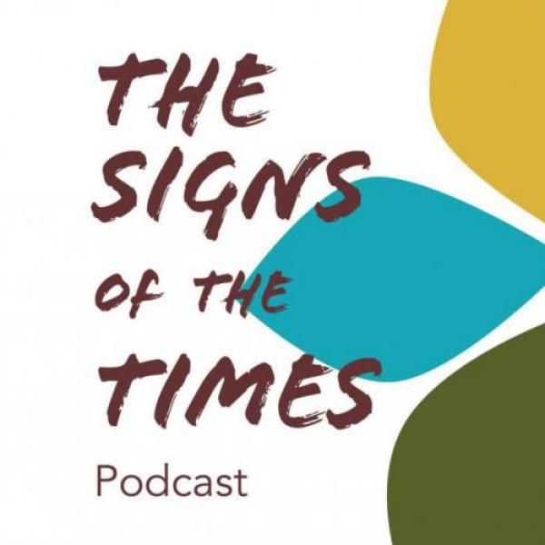 The Signs of the Times Podcast