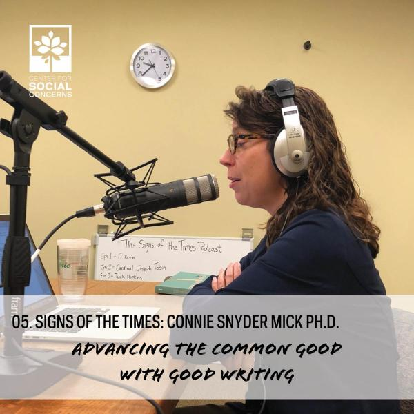 Signs of the Times #5: Advancing the Common Good with Good Writing ft. Connie Snyder Mick Ph.D